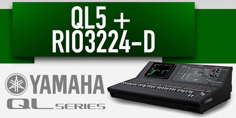 Yamaha QL5 + RIO3224-D